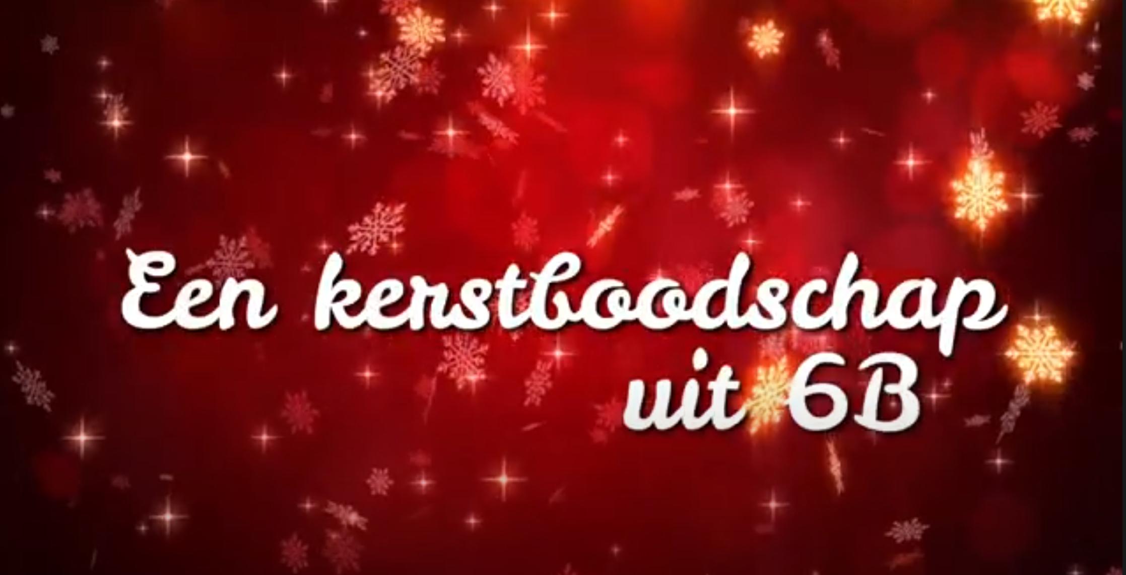 Een kerstboodschap uit 6B